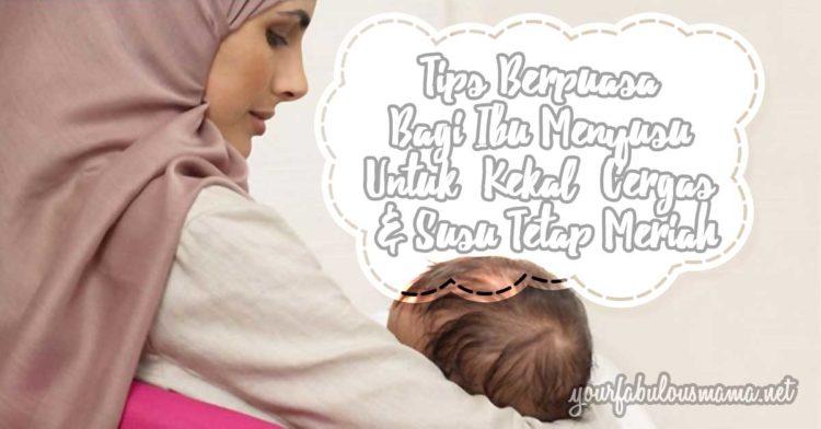 Tips Berpuasa Bagi Ibu Menyusu Untuk Kekal Cergas Dan Susu Maintain Banyak
