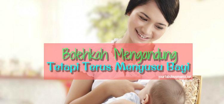 menyusu anak ketika hamil