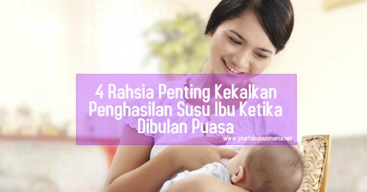 4 Rahsia Penting Menyusu Bayi Di Bulan Puasa