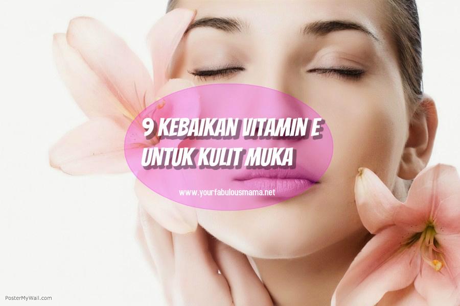 9 Kebaikan Vitamin E untuk Kulit Muka