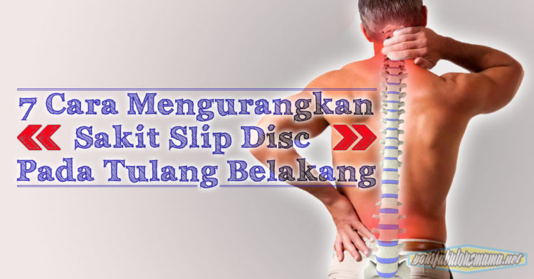 cara mengurangkan sakit slip disc