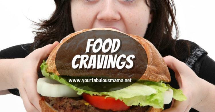 Food Cravings, Mengapa Ada Rasa Teringin Nak Makan Macam-macam?
