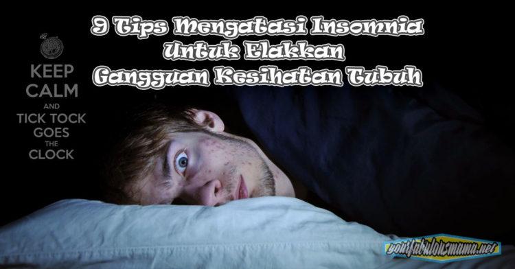 9 Tips Mengatasi Insomnia Untuk Elakkan Gangguan Kesihatan Tubuh