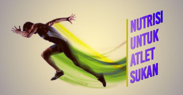 Nutrisi Untuk Atlet Sukan: Penting Untuk Prestasi Lebih Baik