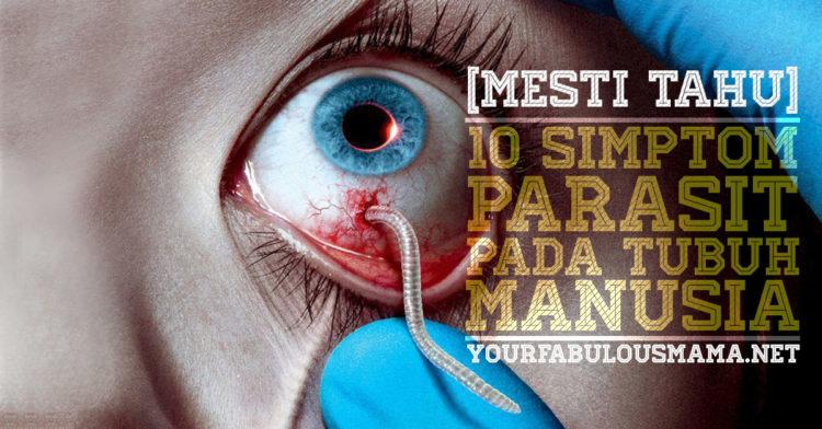 Simptom Parasit Pada Tubuh Manusia