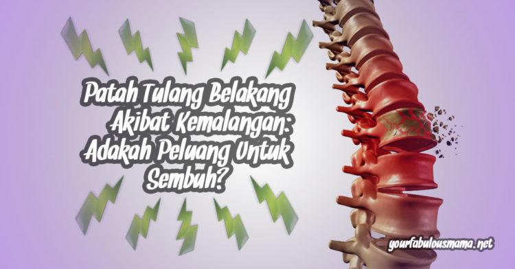 Patah Tulang Belakang Akibat Kemalangan: Bagaimana Ingin Cepat Sembuh?