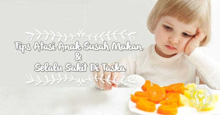 Tips Atasi Anak Susah Makan