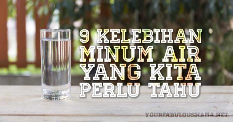 9 Kelebihan Minum Air dan Salah Satunya Untuk Mencegah Kanser? Ini Biar Betul!