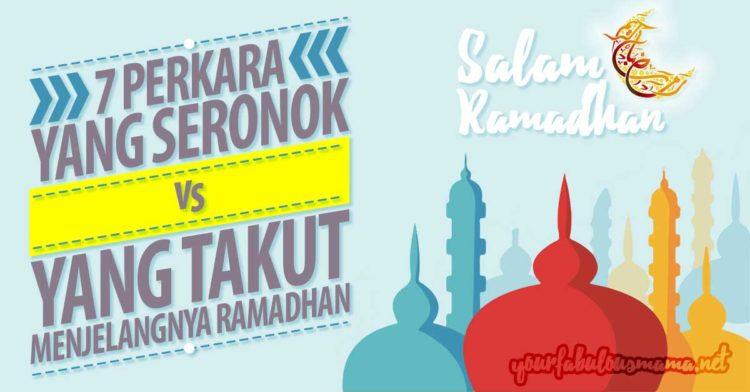 Tazkirah Ramadhan: 7 Perkara Yang Sepatutnya Kita Seronok Tapi Sebenarnya Kita Takut Dalam Misi Menjelangnya Bulan Ramadhan