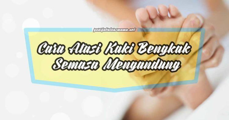 kaki bengkak semasa mengandung