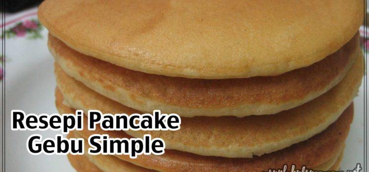 Resepi Pancake Gebu Simple. Anda Wajib Cuba
