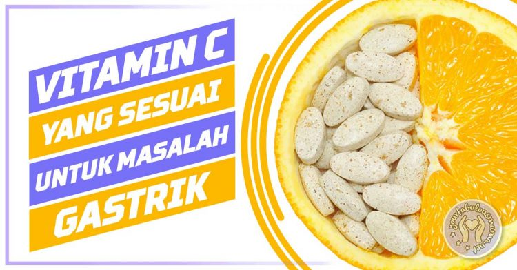 Vitamin C Yang Sesuai Untuk Pesakit Gastrik Untuk Tingkatkan Imun Sistem